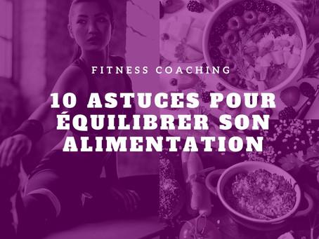 10 astuces pour équilibrer son alimentation