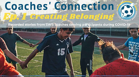 In the midst of the Covid-19 pandemic, Soccer Without Borders' coaches are ensuring that every youth participant feels seen, connected, and valued. Hear how our coaches have maintained connections and created belonging for our participants.