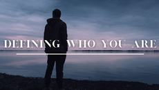 defining who you are