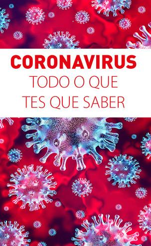 CORONAVIRUS - TODO O QUE DEBES SABER.