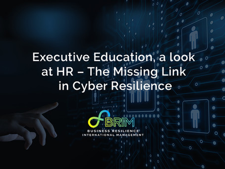 Executive Education, a look at HR – The Missing Link in Cyber Resilience