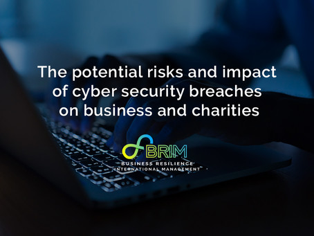 The potential risks and impact of cyber security breaches on business and charities