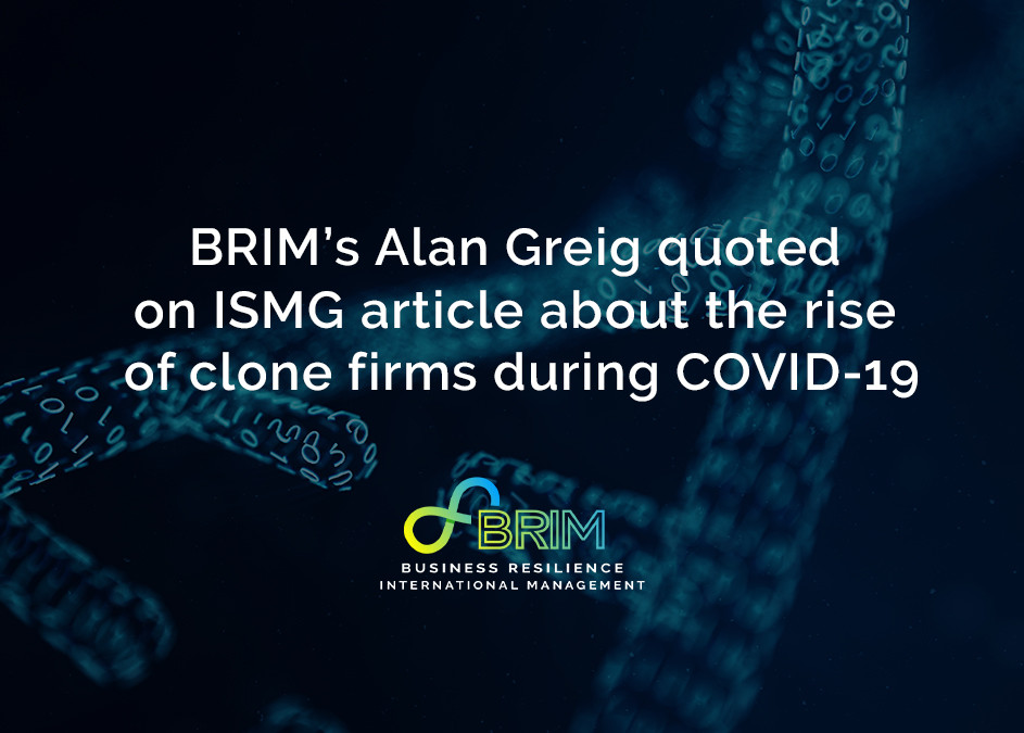 BRIM Business Resilience International Management Alan Greig on ISMG article
