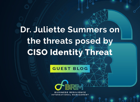 Guest Blog: Dr. Juliette Summers on the threats posed by CISO Identity Threat