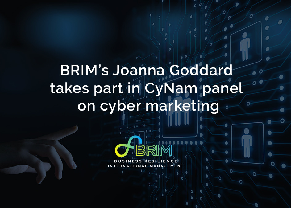 BRIM Business Resilience International Management Joanna Goddard supports CyNam