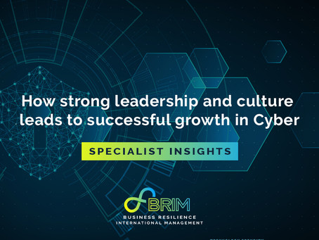 Specialist Insights: How strong leadership and culture leads to successful growth in Cyber