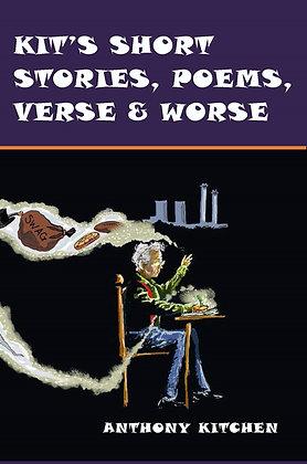 Kit's Short Stories, Poems, Verse & Worse
