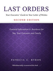 Last Orders: Your Executors' Guide to Your Letter of Wishes by Patricia C Byron