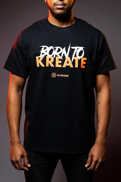 Born To Kreate T-Shirt