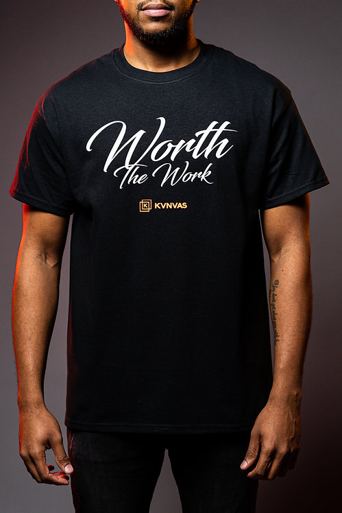 Worth The Work T-Shirt