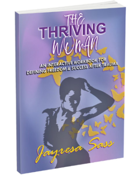 The Thriving Woman: An Interactive Workbook For Defining Freedom & Success After