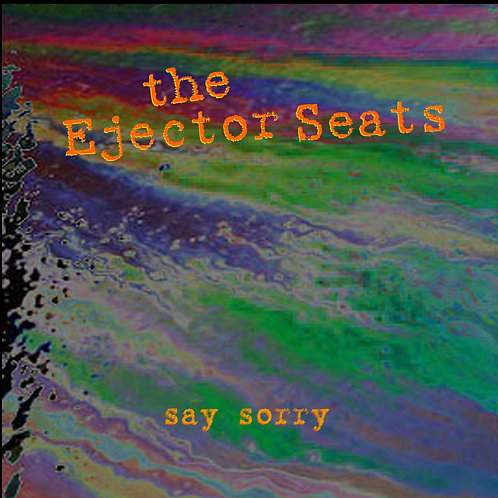 """the  Ejector Seats  """"Say Sorry"""" LP"""