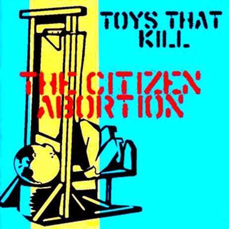 "Toys that  kill  Tthe citizen abortion"" LP"