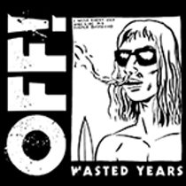 """OFF! """"Wasted Years"""" LP"""