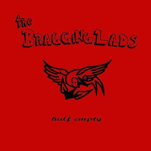 "the Bragging Lads ""Half empty"" LP"