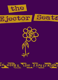 "the Ejector Seats ""High hopes, low expectations"" LP"