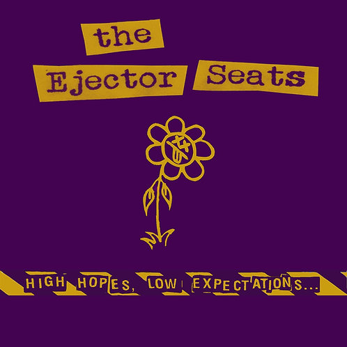 """the Ejector Seats """"High hopes, low expectations"""" LP"""