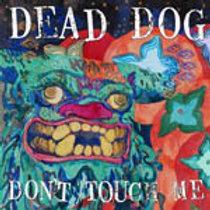 """Dead Dog """"Don't touch me"""" LP"""