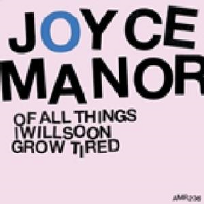 "Joyce Manor ""Of all things I will soon grow tired"" LP"