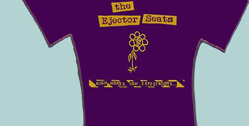 """the Ejector Seats """"High hopes...""""Tee"""