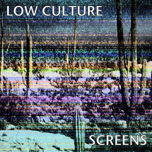 """Low Culture """"Screens""""LP"""