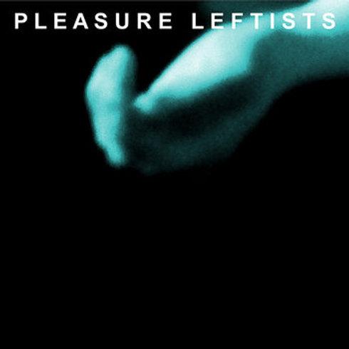 Pleasure Leftists S/T LP