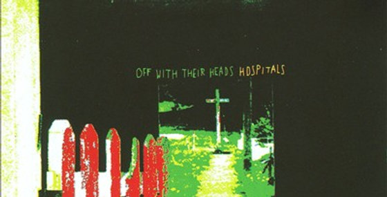 """Off with their heads """"Hospitals"""" LP"""