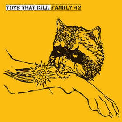 "Toys that kill ""Fambly 42"" LP"