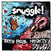 "Snuggle ""Zero real hearts"" LP"