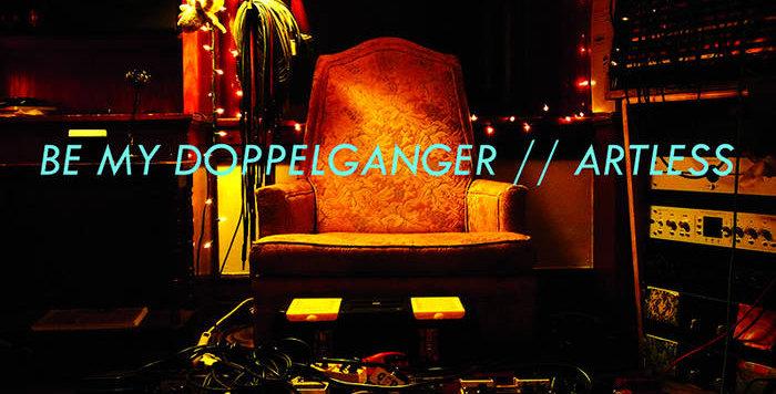 """Be my Doppleganger """"Artless"""" LP"""