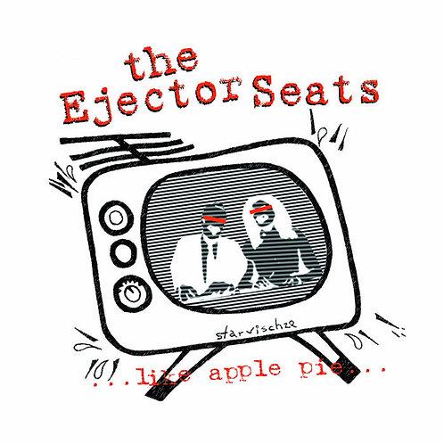 "the Ejector Seats ""...like apple pie..."" LP"