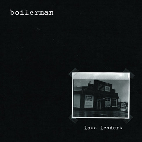 "Boilerman ""Loss Leaders"" LP"