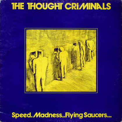 "Thought Criminals ""Speed, madness and flying saucers"" LP"
