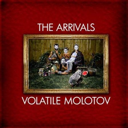 """the Arrivals """"Volatile Molotov"""" LP"""
