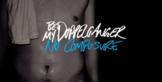 "Be my Doppleganger  ""No Composure"" LP"