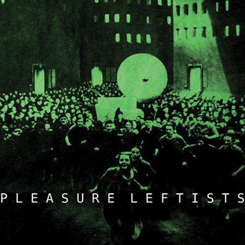 """Pleasure Leftists 12"""""""