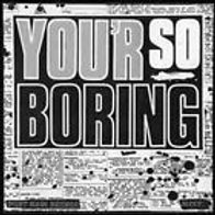 Rocks 'Your so boring' LP