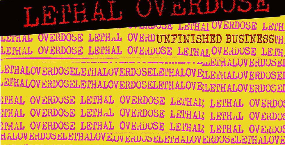 """Lethal Overdose """"Unfinished Business"""" LP"""