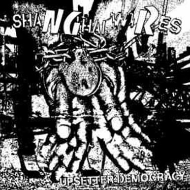 "Shanghai Wires ""Upsetter Democracy"" LP"