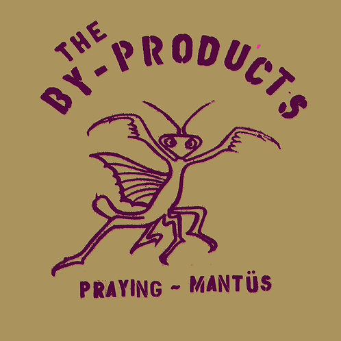 "the BY-PRODUCTS ""Praying Mantus""LP"