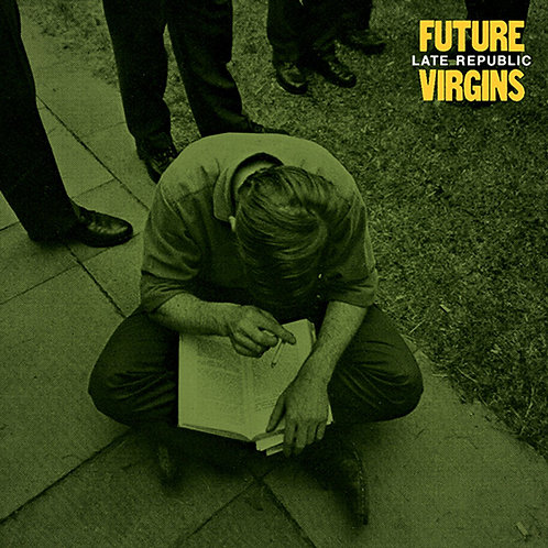 "Future Virgins ""Late Republic"" LP"
