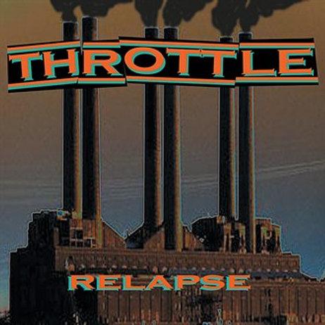 """Throttle """"Relapse"""" LP"""