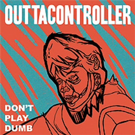 "Outtacontroller ""Don't plat dumb"" LP"