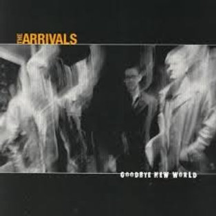 """the Arrivals """"Goodbye new world"""""""