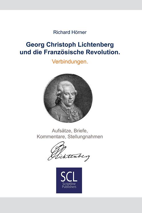 Georg Christoph Lichtenberg und die Französische Revolution. Verbindungen.