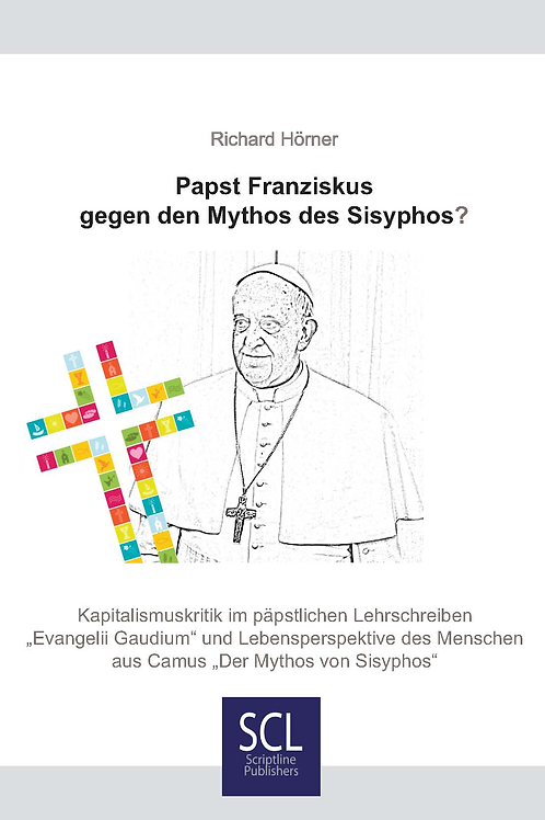Papst Franziskus gegen den Mythos des Sisyphos?
