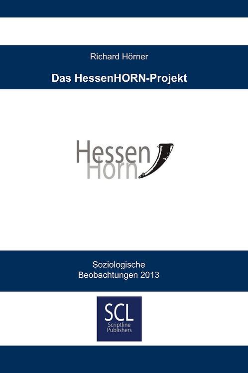 Das HessenHORN-Projekt. Soziologische Beobachtungen 2013