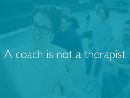 A coach is not a therapist
