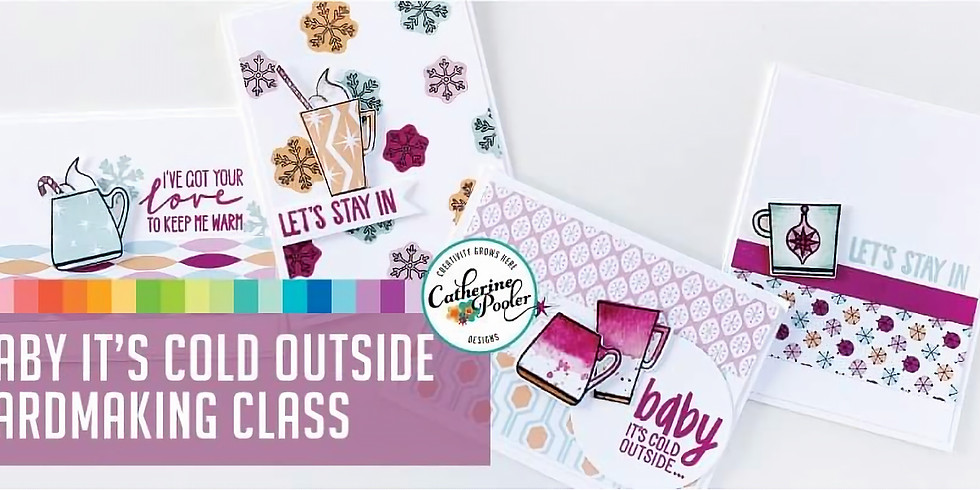 Baby It's Cold Outside Card Class by Catherine Pooler