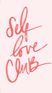 """Quote """"self love club"""""""